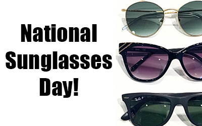Join Us for National Sunglasses Day on Thursday, June 27th, 2019!